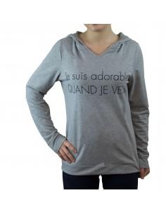 """Sweat capuche femme gris """" Je suis adorable quand je veux"""" Fabrication française"""